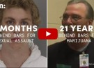 3 Months for Sexual Assault vs 21 Years for Marijuana…Is This Justice?